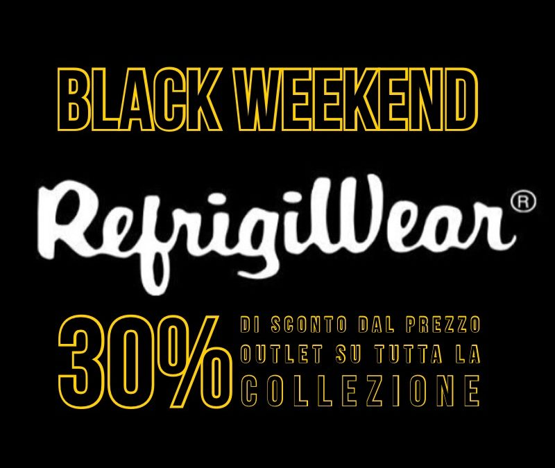 Nei Refrigiwear Store non solo Black Friday, arriva il Black Weekend!
